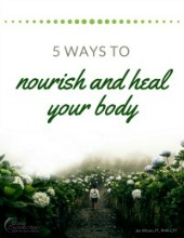 5 Ways to Nourish and Heal Your Body